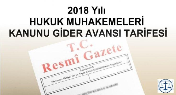 2018 Yılı HUKUK MUHAKEMELERİ KANUNU GİDER AVANSI TARİFESİ