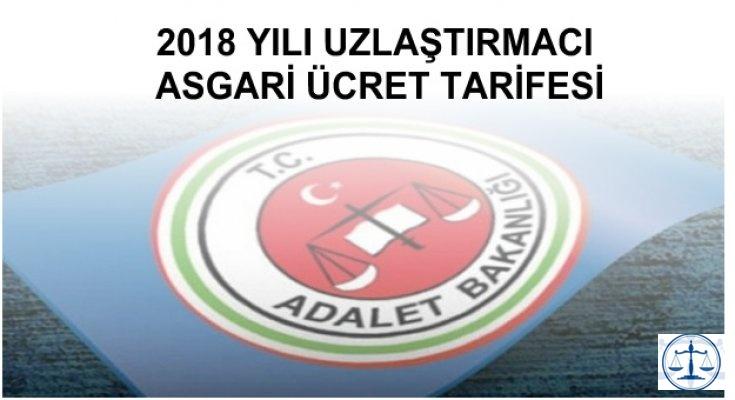 2018 YILI UZLAŞTIRMACI ASGARİ ÜCRET TARİFESİ