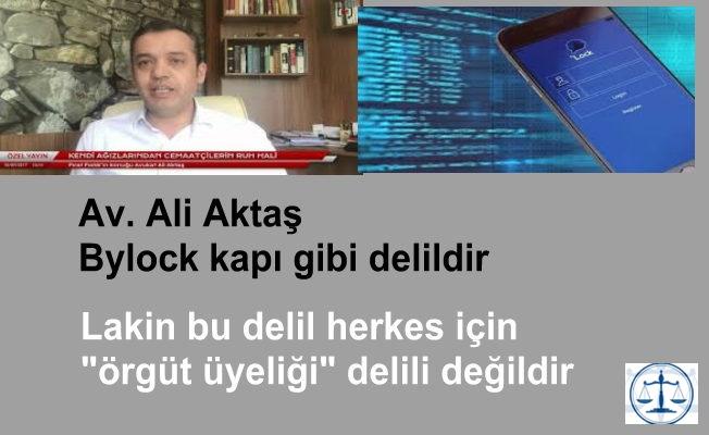 Av. Ali Aktaş'tan önemli bylock açıklamaları