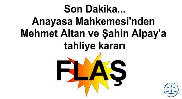 Son Dakika...Anayasa Mahkemesi'nden Mehmet Altan ve Şahin Alpay'a tahliye kararı