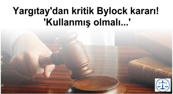 Yargıtay'dan kritik Bylock kararı! 'Kullanmış olmalı...'