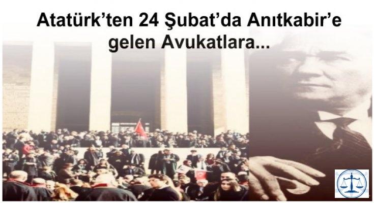 Atatürk'ten 24 Şubat'da Anıtkabir'e gelen Avukatlara...