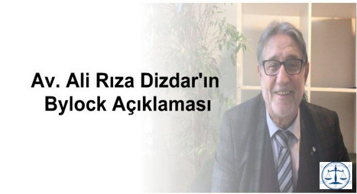 Av. Ali Rıza Dizdar'ın Bylock Açıklaması