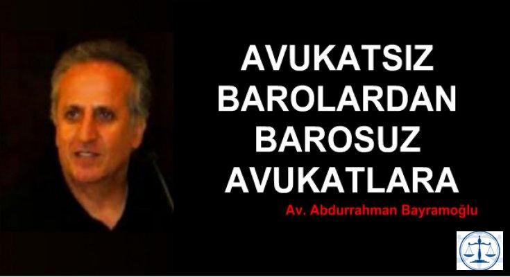 AVUKATSIZ BAROLARDAN BAROSUZ AVUKATLARA