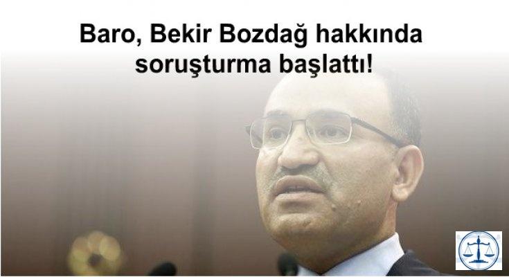 Baro, Bekir Bozdağ hakkında soruşturma başlattı!