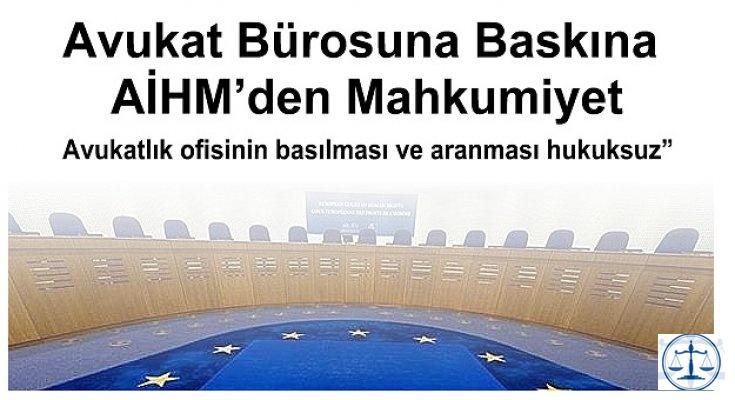 Avukat Bürosuna Baskına AİHM'den Mahkumiyet