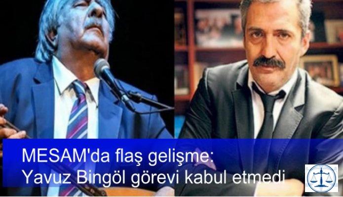 MESAM'da flaş gelişme: Yavuz Bingöl görevi kabul etmedi
