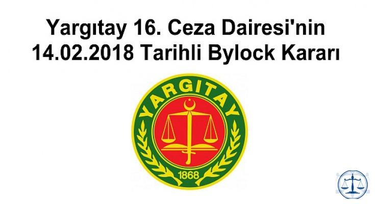 Yargıtay 16. Ceza Dairesi'nin 14.02.2018 Tarihli Bylock Kararı