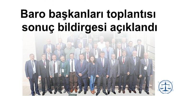 Baro başkanları toplantısı sonuç bildirgesi açıklandı