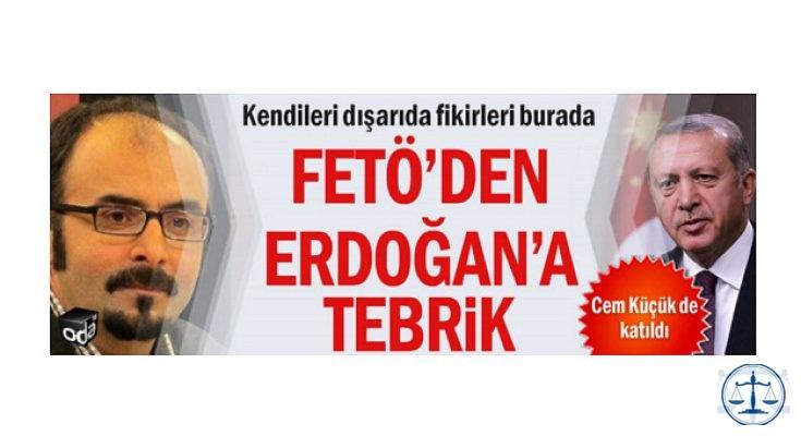 FETÖ'den Erdoğan'a tebrik