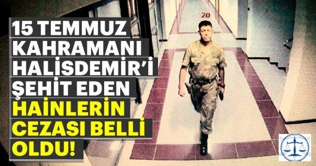 Son Dakika: 15 Temmuz kahramanı Ömer Halisdemir'in şehit edilmesine ilişkin davada karar!