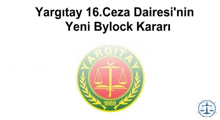Yargıtay 16. Ceza Dairesi'nin Yeni Bylock Kararı