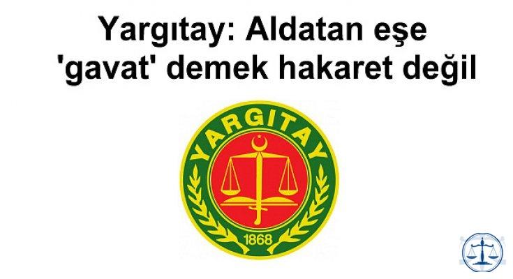 Yargıtay: Aldatan eşe 'gavat' demek hakaret değil