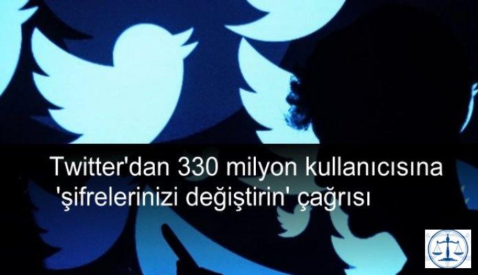 Twitter'dan 330 milyon kullanıcısına 'şifrelerinizi değiştirin' çağrısı