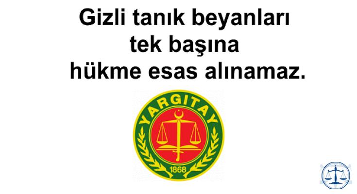 """Ankara 14 Ağır Ceza Mahkemesinden Beraat Kararı """"Gizli tanık beyanları tek başına hükme esas alınamaz"""""""