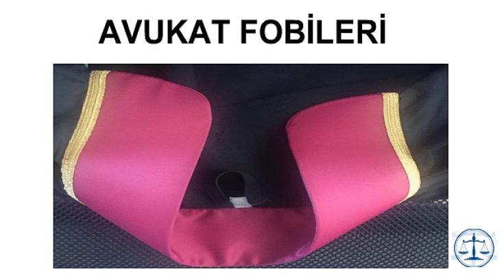 AVUKAT FOBİLERİ