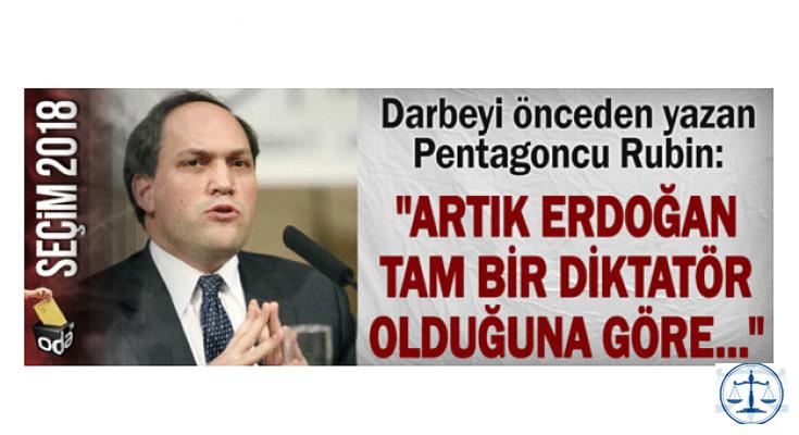 """Darbeyi önceden yazan Pentagoncu Rubin: """"Artık Erdoğan tam bir diktatör olduğuna göre..."""""""