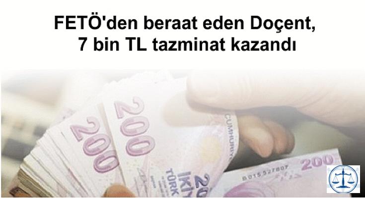 FETÖ'den beraat eden Doçent, 7 bin TL tazminat kazandı