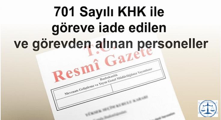 701 Sayılı KHK ile göreve iade edilen ve görevden alınan personeller