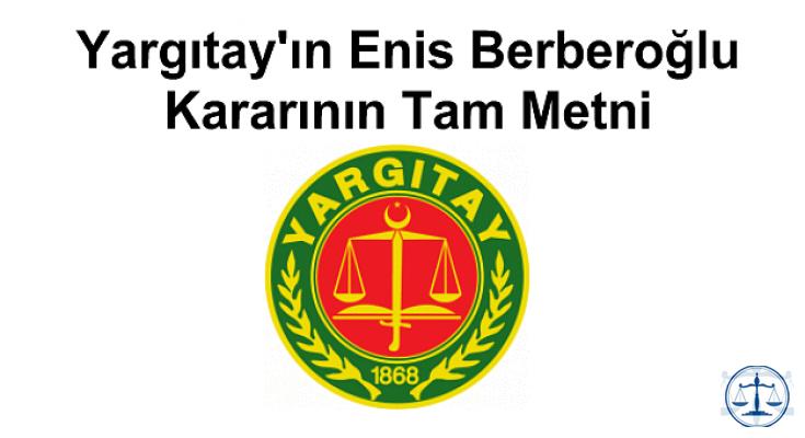 Yargıtay'ın Enis Berberoğlu Kararının Tam Metni