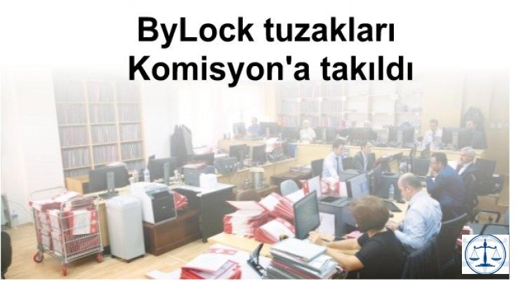 ByLock tuzakları Komisyon'a takıldı
