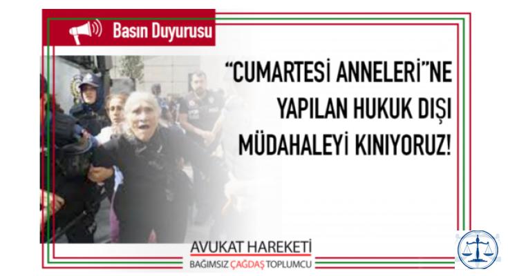 """""""CUMARTESİ ANNELERİ""""ne yapılan hukuk dışı müdahaleyi kınıyoruz!"""