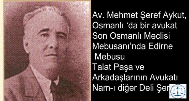 Av. Mehmet Şeref Aykut, Osmanlı 'da bir avukat