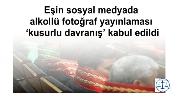Eşin sosyal medyada alkollü fotoğraf yayınlaması 'kusurlu davranış' kabul edildi