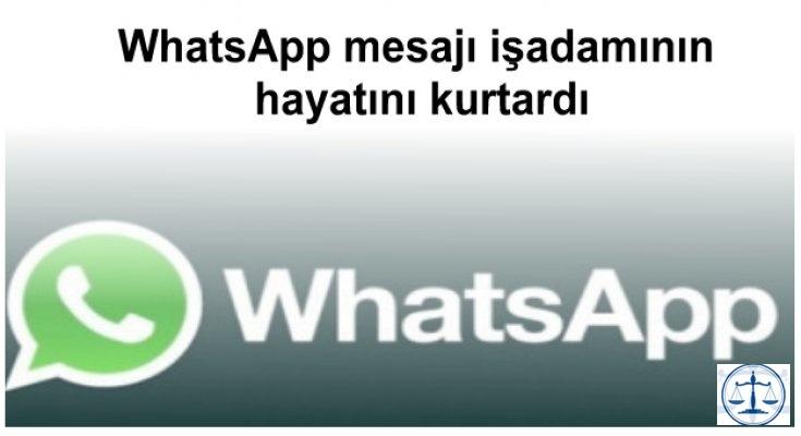 WhatsApp mesajı işadamının hayatını kurtardı