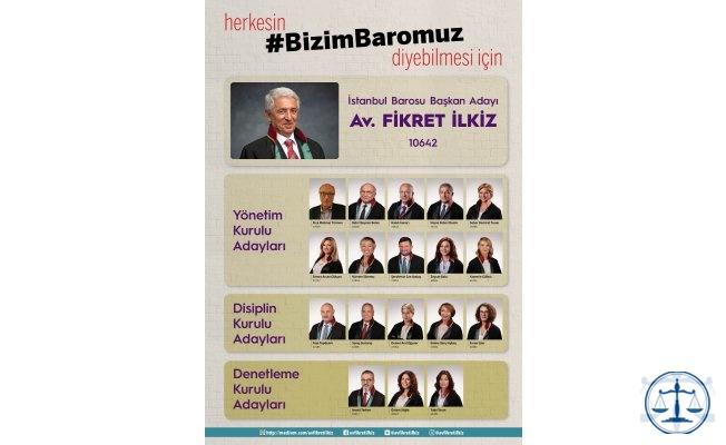 İstanbul Baro Başkanlığı'na aday olan Fikret İlkiz; yönetime aday ekibini açıkladı