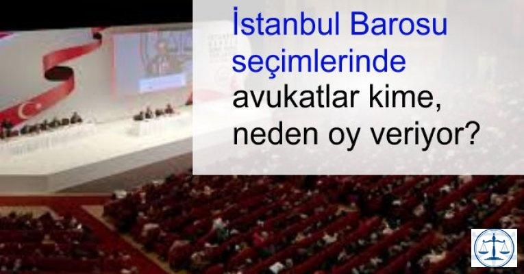 İstanbul Barosu'nda avukatlar kime, neden oy veriyor?