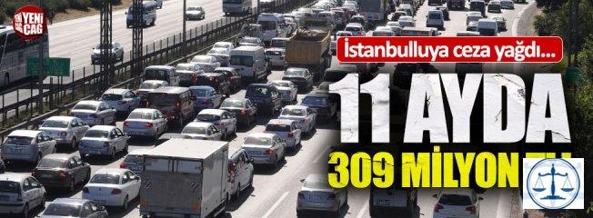 İstanbul'da 11 ayda 309 milyon TL ceza kesildi