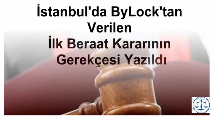 İstanbul'da ByLock'tan Verilen İlk Beraat Kararının Gerekçesi Yazıldı