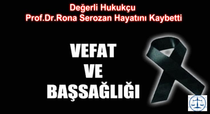 Vefat ve Başsağlığı! Prof. Dr. Rona Serozan Hayatını Kaybetti