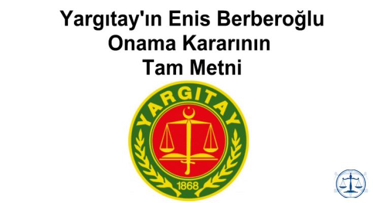 Yargıtay'ın Enis Berberoğlu Onama Kararının Tam Metni