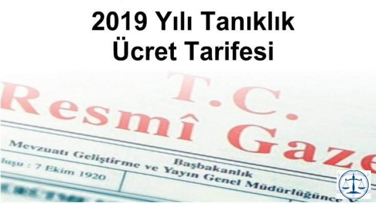 2019 Yılı Tanıklık Ücret Tarifesi