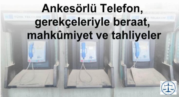 Ankesörlü Telefon, gerekçeleriyle beraat, mahkûmiyet ve tahliyeler