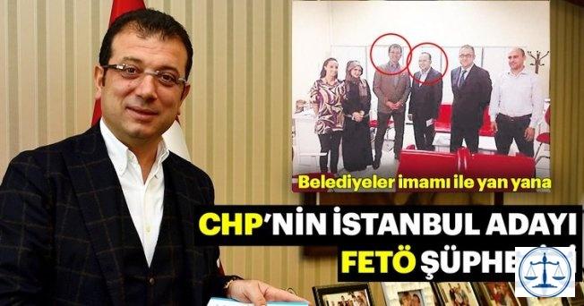 CHP'nin İstanbul adayı Ekrem İmamoğlu FETÖ şüphelisi