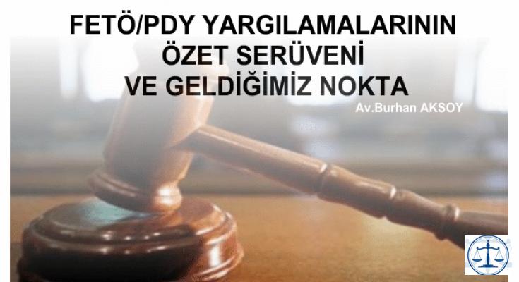 FETÖ/PDY YARGILAMALARININ ÖZET SERÜVENİ VE GELDİĞİMİZ NOKTA