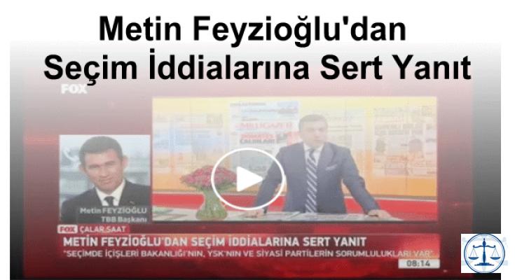 Metin Feyzioğlu'dan Seçim İddialarına Sert Yanıt