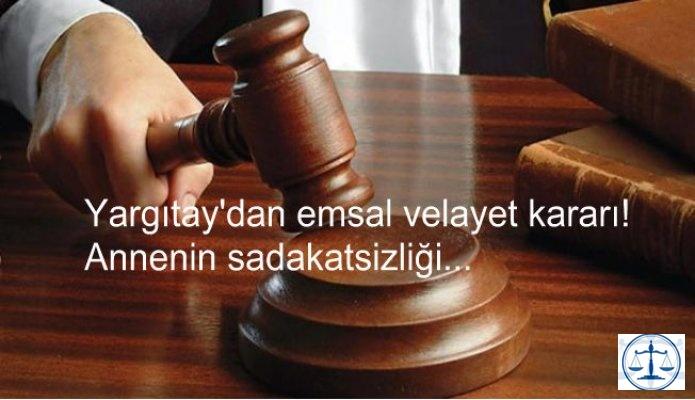 Yargıtay'dan emsal velayet kararı! Annenin sadakatsizliği...