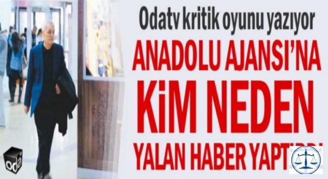 Anadolu Ajansı'nın yalan FETÖ haberi