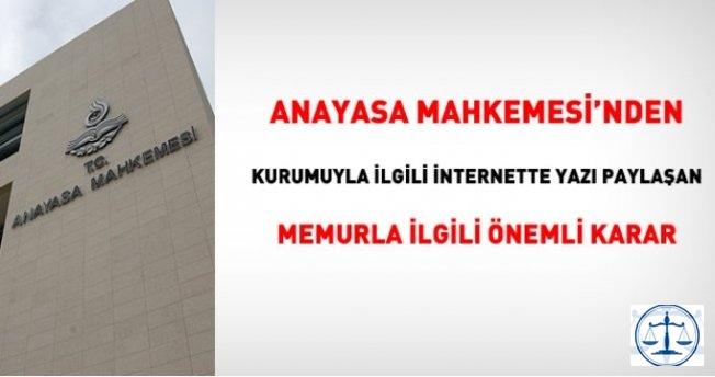 AYM'den, kurumuyla ilgili internette yazı paylaşan memura verilen cezayla ilgili önemli karar