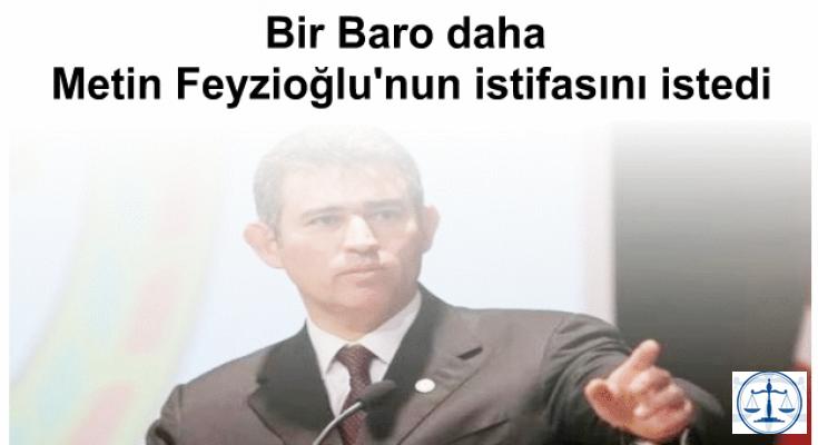 Bir Baro daha Metin Feyzioğlu'nun istifasını istedi