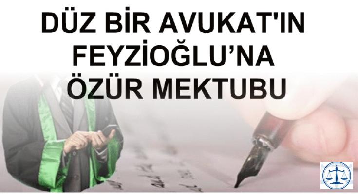 FEYZİOĞLU'NA ÖZÜR MEKTUBU