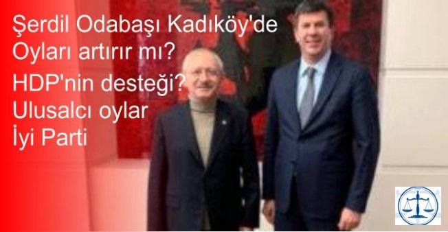 Şerdil Odabaşı Kadıköy'de oyları artırır mı?