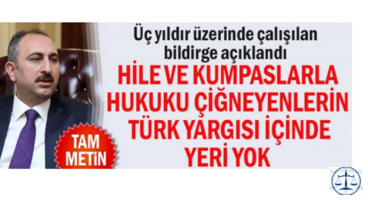 Hile ve kumpaslarla hukuku çiğneyenlerin Türk yargısı içinde yeri yok