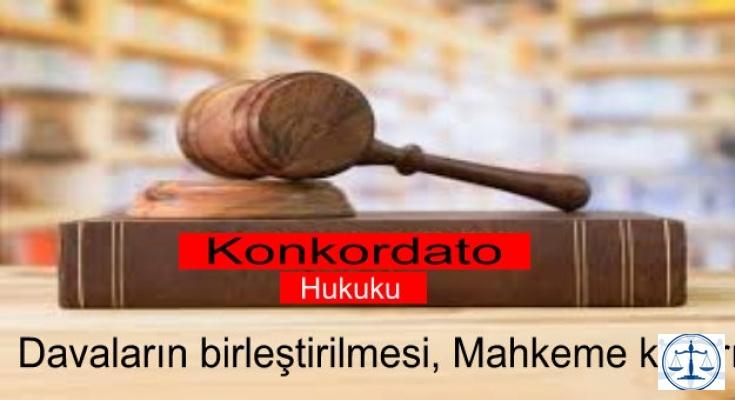 Konkordato davalarının birleştirilmesi kararı