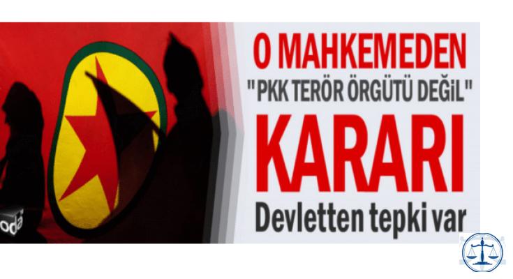 """O mahkemeden """"PKK terör örgütü değil"""" kararı"""
