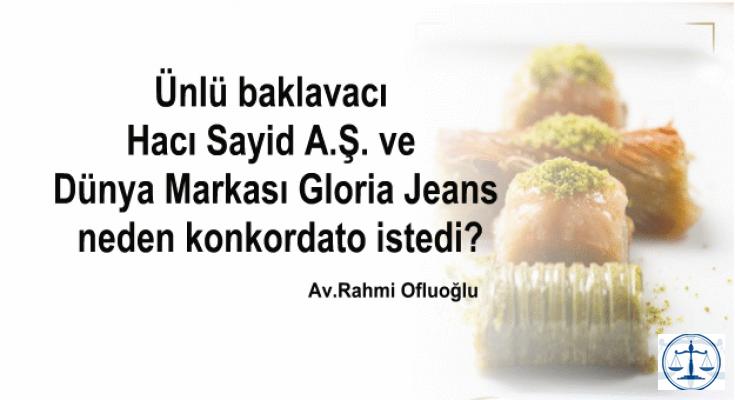 Ünlü baklavacı Hacı Sayid A.Ş. ve dünya markası Gloria Jeans neden konkordato istedi?